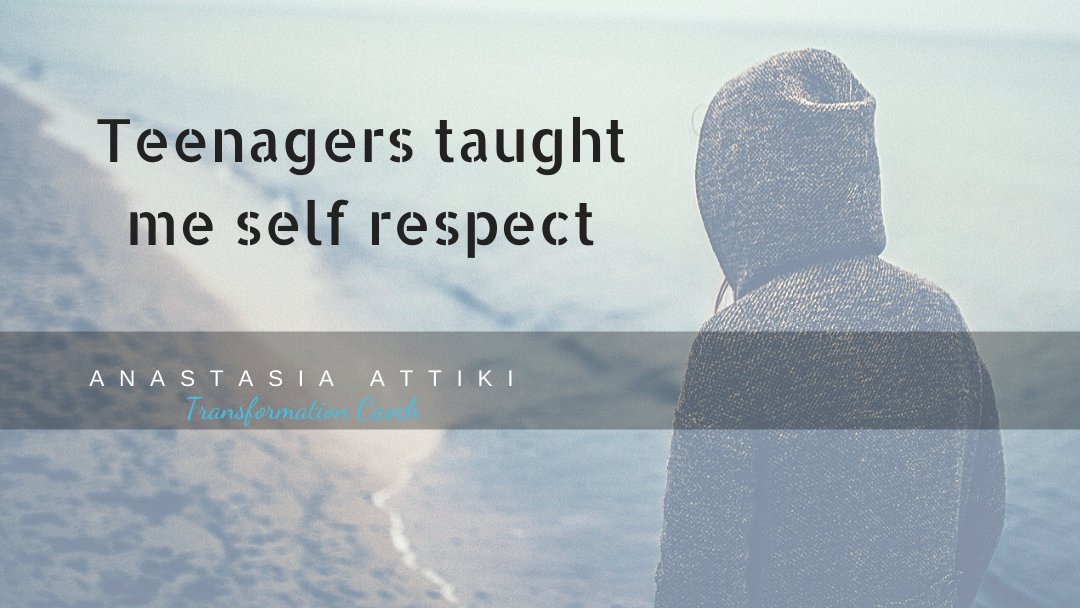 Teenagers Taught Me Self Respect