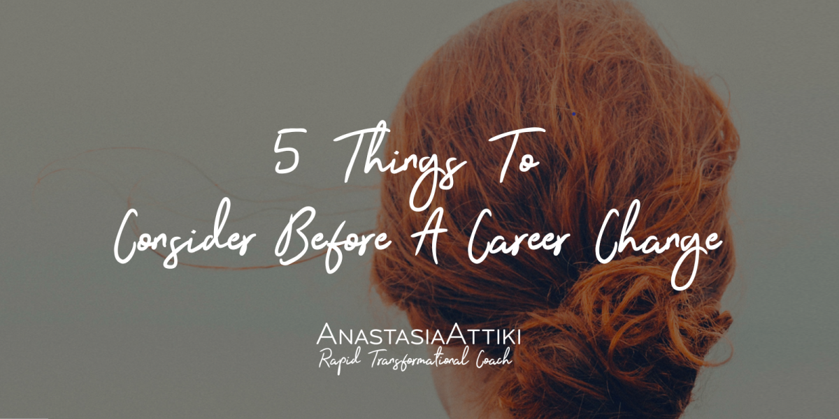 5 Things To Consider Before  A Career Change